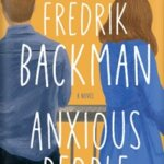 """Book Review: """"Anxious People"""" by Frederick Backman"""