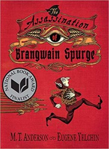 Book cover of The Assassination of Brangwain Spurge by M.T. Anderson