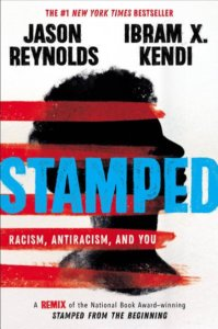 Stamped: Racism, Antiracism, and You by Jason Reynolds and Ibram X. Kendi book cover