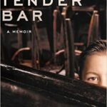 """Book Review: """"The Tender Bar"""" by J.R. Moehringer"""