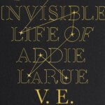 """Book Review: """"The Invisible Life of Addie LaRue"""" by V.E. Schwab"""