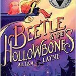 """Book Review: """"Beetle & the Hollowbones"""" by Aliza Lane"""