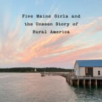 Book Review: Downeast: Five Maine Girls and the Unseen Story of Rural America by Gigi Georges