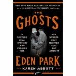 Book Review: The Ghosts of Eden Park by Karen Abbott