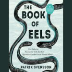 """Book Review: """"The Book of Eels"""" by Patrik Svensson"""